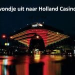 10 tips om te winnen bij Holland Casino